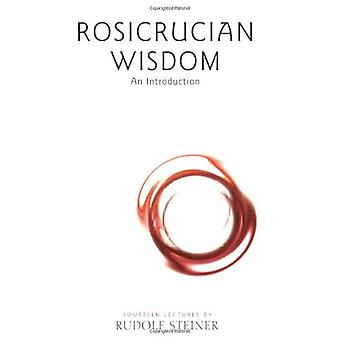 Rosicrucian visdom: En introduktion
