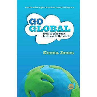 Go Global: Sådan skal du tage din virksomhed til verden