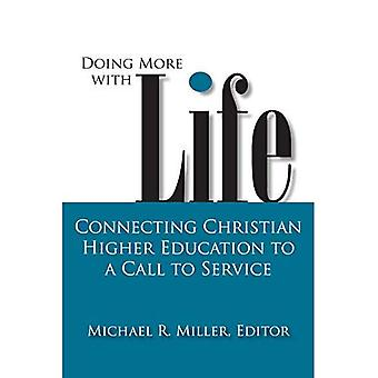 Doing More with Life: Connecting Christian Higher Education to a Call to Service