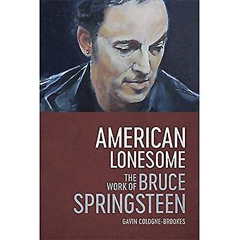 American Lonesome: The Work� of Bruce Springsteen