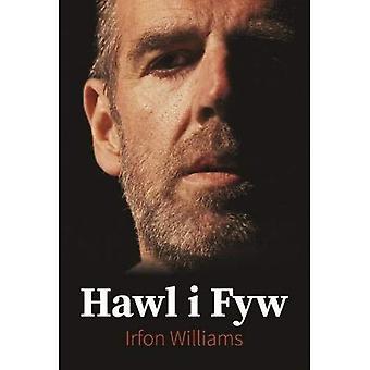Hawl i Fyw - Hunangofiant Irfon Williams