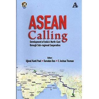 ASEAN Calling: Development of India's North-East through Sub-Regional Cooperation