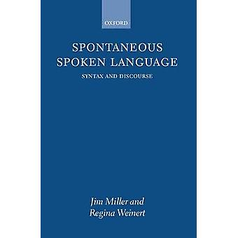 Spontaneous Spoken Language Syntax and Discourse by Miller & J. E.