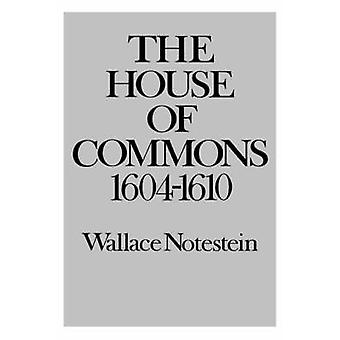 The House of Commons 16041610 by Notestein & Wallace