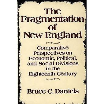 La fragmentación de la Nueva Inglaterra perspectivas comparativas en la División Social económica en el siglo XVIII por Daniels y Bruce C.