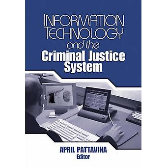Informationstechnologie und die kriminelle Justiz durch Pattavina & April