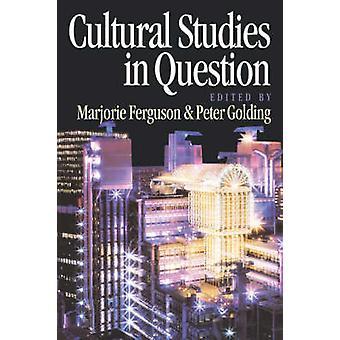 Cultural Studies in Question by Ferguson & Marjorie