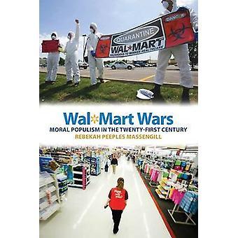 WalMart Wars moralische Populismus in der TwentyFirst Century von Massengill & Rebekka Peeples