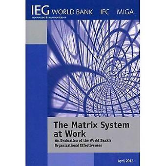 Matrix systemet på jobbet en utvärdering av världen banker organisationens effektivitet av Världsbanken