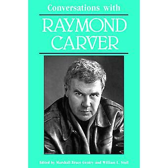 Conversations with Raymond Carver by Gentry & Marshall B.