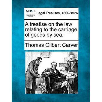 海上貨物の運送に関する法律に関する論文。カーバーとトーマス・ギルバート