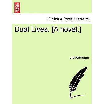 Dual Lives. A novel. by Chillington & J. C.