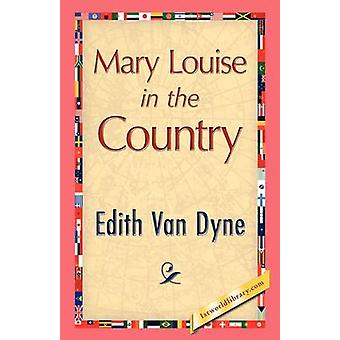 Mary Louise in the Country by Van Dyne & Edith