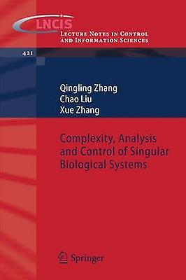 Complexity Analysis and Control of Singular Biological Systems by Zhang & Qingling