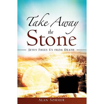 Take Away the Stone by Sommer & Alan
