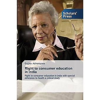 Right to consumer education in India by Adinarayana Gujjala