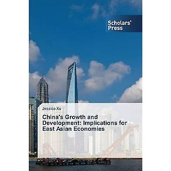 Chinas Growth and Development Implications for East Asian Economies by Xu Jessica