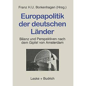 Europapolitik der deutschen Lnder Bilanz und Perspektiven nach dem Gipfel von Amsterdam por Borkenhagen & Franz H.U.