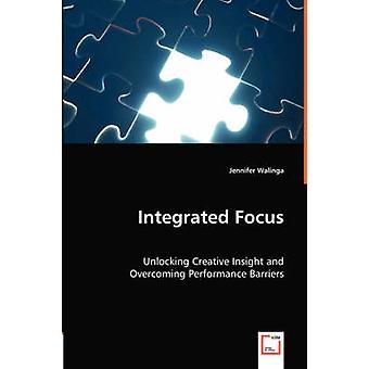 Integrated Focus by Walinga & Jennifer