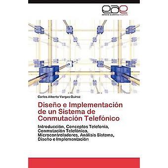 Diseo e Implementacin de un Sistema de Conmutacin Telefnico by Vargas Quiroz Carlos Alberto