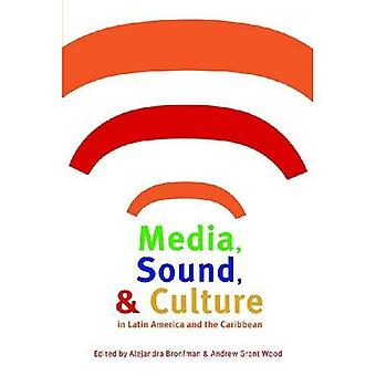 Media, Sound,  ; Culture in Latin America and the Caribbean
