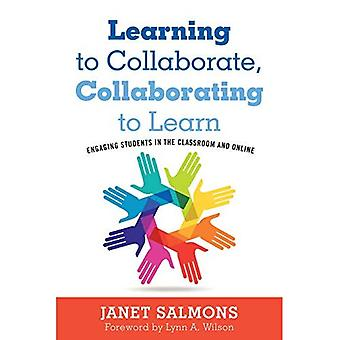 Learning to Collaborate, Collaborating to Learn: Practical Guidance for Online and Classroom Instruction