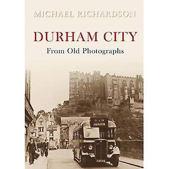 Durham City aus alten Fotografien