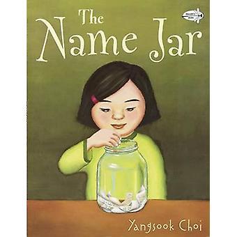 The Name Jar by Yangsook Choi - 9780440417996 Book