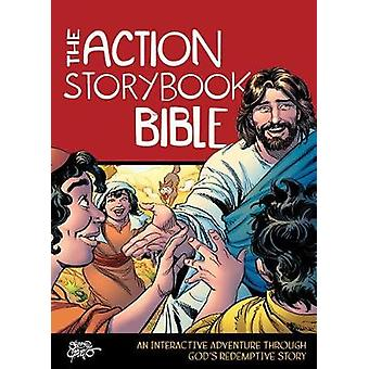 The Action Storybook Bible - An Interactive Adventure Through God's Re