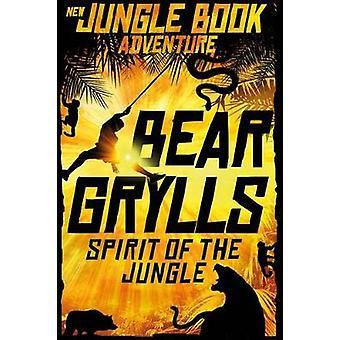 Spirit of the Jungle by Bear Grylls - 9781250111500 Book