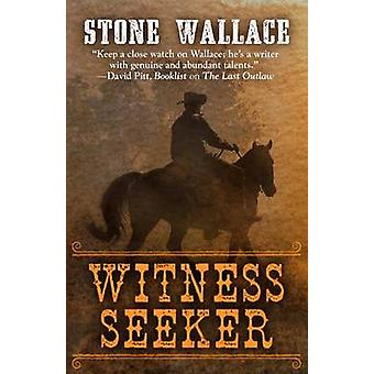 The Witness Seeker by Stone Wallace - 9781432832209 Book