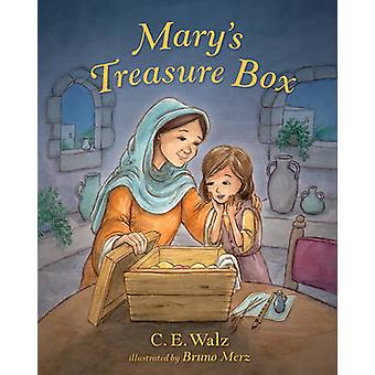 Mary's Treasure Box by C. E. Walz - Bruno Merz - 9781433683947 Book