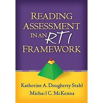 Reading Assessment in an RTI Framework by Katherine A. Dougherty Stah