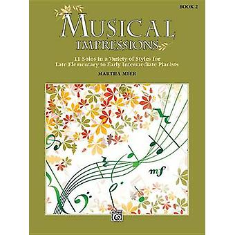 Musical Impressions - Bk 2 - 11 Solos in a Variety of Styles for Late