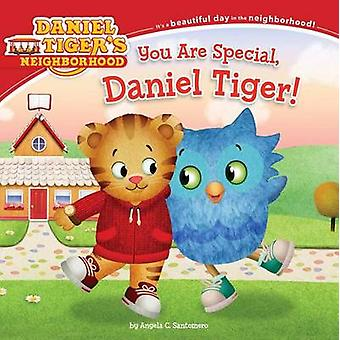 You Are Special - Daniel Tiger! by Angela C Santomero - Jason Fruchte