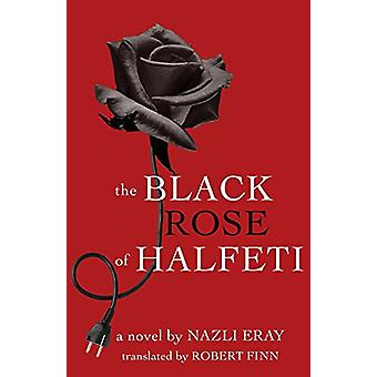 The Black Rose of Halfeti by Nazli Eray - 9781477313091 Book