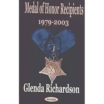 Medal of Honor Recipients - 1979-2003 by Glenda Richardson - 97815903
