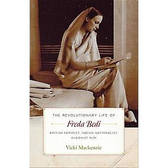 The Life of Freda Bedi - British Feminist - Indian Nationalist - Buddh
