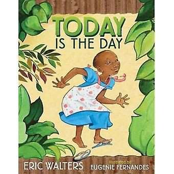 Today is the Day by Eugenie Fernandes - Eric Walters - 9781770496484