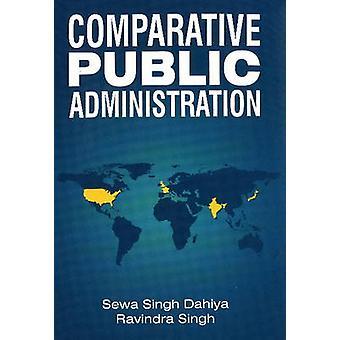 Comparative Public Administration by Sewa Singh Dahiya - Ravindra Sin