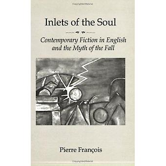 Inlets of the Soul - Contemporary Fiction in English and the Myth of t
