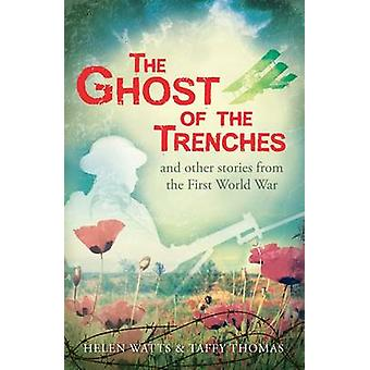 The Ghost of the Trenches and other stories by Helen Watts & Taffy Thomas
