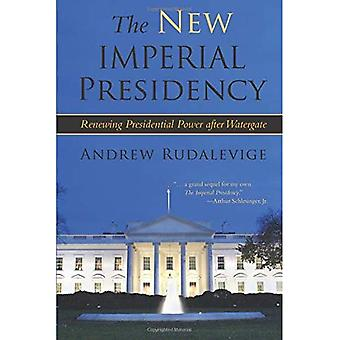 Het nieuwe keizerlijke voorzitterschap: Vernieuwen presidentiële macht na Watergate (hedendaagse politieke en sociale onderwerpen)