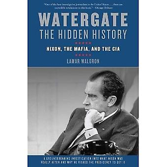 Watergate: Den dolda historien: Nixon, maffian och CIA