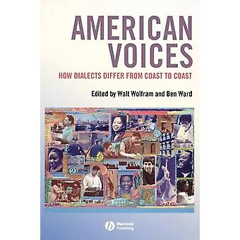 American Voices - How Dialects Differ from Coast to Coast by Walt Wolf
