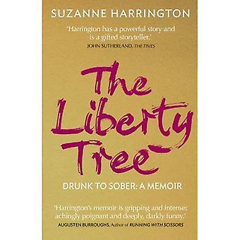 The Liberty Tree: Drunk to Sober: A Memoir