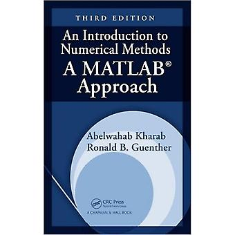 An Introduction to Numerical Methods: A MATLAB Approach Third Edition (Hardcover) by Guenther Ronald B. Kharab Abdelwahab