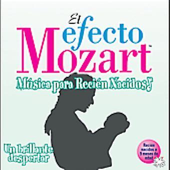 Efecto Mozart-Musica Para Recien Nacidos - El Efecto Mozart M Sica Para Reci N Nacidos: FN Brillante Despertar [CD] USA import