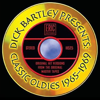 Dick Bartley præsenterer klassisk Oldies 1965-69-Dick Bartley præsenterer klassisk Oldies 1965-69 [CD] USA importerer
