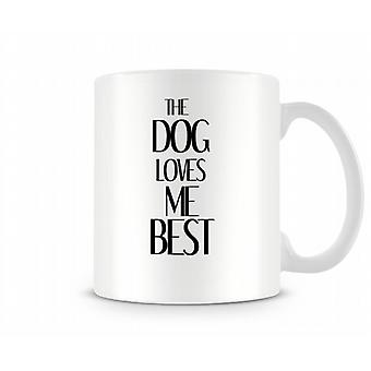 Dog Loves Me Best Printed Mug
